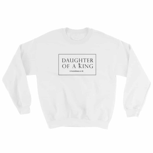 Daughter Of A King 2 White Crew Neck Sweatshirt