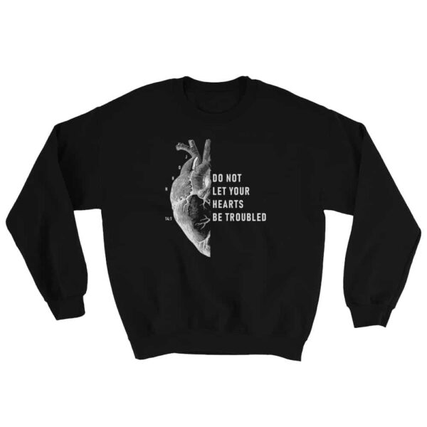 Do Not Let Your Hearts Be Troubled Black Christian Crewneck