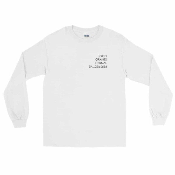 God Grants Eternal Perspective White Christian Long Sleeve T-Shirt