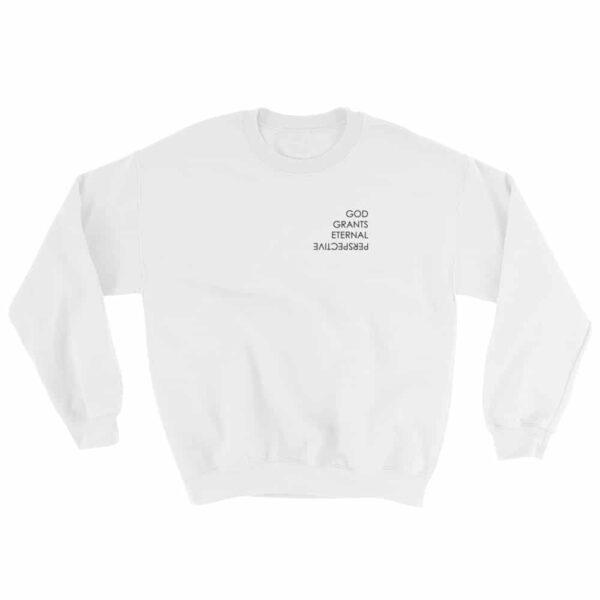 God Grants Eternal Perspective White Crew Neck Sweatshirt