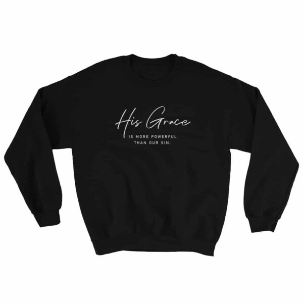His Grace Is More Powerful Than Our Sin Black Christian Crewneck