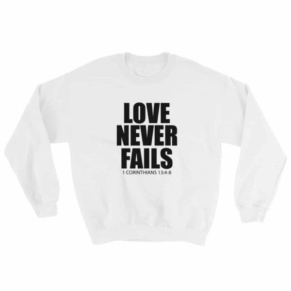 Love Never Fails White Crew Neck Sweatshirt