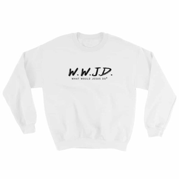 What Would Jesus Do White Christian Crewneck